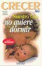 img - for Nuestro Hijo No Quiere Dormir - Crecer Feliz (Spanish Edition) book / textbook / text book