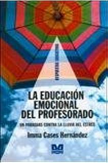 EDUCACION EMOCIONAL DEL PROFESORADO LA UN PARAGUAS CONTRA LA LLUVIA DEL ESTRES