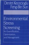 Environmental Stress Screening: Its Quantification, Optimization and Management