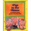 Pigs in the House (A Parents Magazine Read Aloud Original)