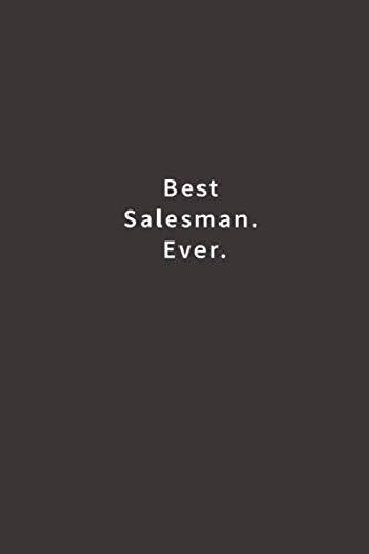 Best Salesman. Ever.: Lined notebook (The Best Salesman Ever)