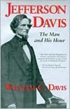 Front cover for the book Jefferson Davis: The Man and His Hour by William C. Davis