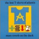 More Reverb on the Duck by Lost T-Shirts of Atlantis