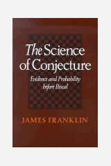 Science of Conjecture (02) by Franklin, James [Paperback (2002)] Paperback