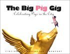 The Big Pig Gig: Celebrating Pigs in the City