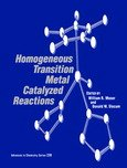 Homogeneous Transition Metal Catalyzed Reactions, William R. Moser, 0841220077