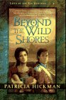 Beyond the Wild Shores (Land of the Far Horizon) (Book 4)