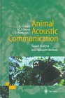 Animal Acoustic Communication : Sound Analysis and Research Methods, Hopp, Steven L. and Owren, Michael J., 3540533532