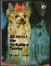 img - for All About the Yorkshire Terrier (All About Series) by Mona Huxham (1981-09-14) book / textbook / text book