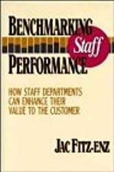 Benchmarking Staff Performance: How Staff Departments Can Enhance Their Value to the Customer (Jossey-Bass management series)
