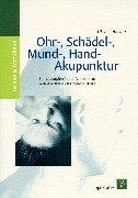 Ohr-, Schädel-, Mund-, Hand- Akupunktur. Somatotopien in der Akupunktur