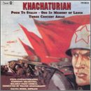 Khachaturian: Poem to Stalin, Ode in Memory of Lenin, Three Concert Arias