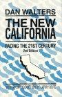 The New California : Facing the 21st Century, Walters, Dan, 0930302796