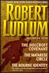 Download Robert Ludlum: The Ludlum Triad - The Holcroft Covenant, The Matarese Circle, The Bourne Identity in PDF ePUB Free Online