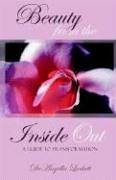 Beauty From the Inside Out: A Guide to Inner Beauty and Transformation for Women and teen girls