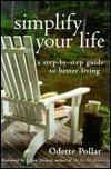 img - for Simplify Your Life: A Step-by-Step Guide to Better Living by Odette Pollar (2001-08-03) book / textbook / text book