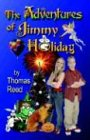 The Adventures of Jimmy Holiday, Thomas Reed, 1591134757