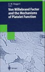 Von Willebrand Factor and the Mechanisms of Platelet Function, , 3540647090
