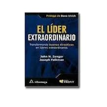 El l??der extraordinario - transformando buenos directivos en l??deres extraordinarios (Spanish Edition) by ZENGER (2009-12-17)