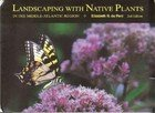 Landscaping With Native Plants in the Middle Atlantic Region