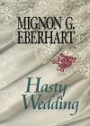 Hasty Wedding, Mignon G. Eberhart, 0783884478