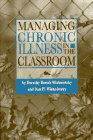 Managing Chronic Illness in the Classroom, Wishnietsky, Dorothy B. and Wishnietsky, Dan H., 0873674871