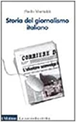 Storia del giornalismo italiano (Le vie della civiltà)