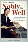 How to Live Nobly & Well: Timeless Principles for