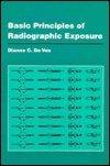 Basic Principles of Radiographic Exposure, De Vos, Diane C., 0683024582