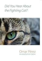 Did You Hear About the Fighting Cat? by Brand: Shearsman Books