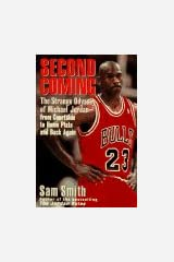 Second Coming: The Strange Odyssey of Michael Jordan - From Courtside to Home Plate and Back Again Hardcover