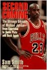 Book Second Coming: The Strange Odyssey of Michael Jordan - From Courtside to Home Plate and Back Again