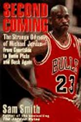 Second Coming: The Strange Odyssey of Michael Jordan - From Courtside to Home Plate and Back Again