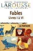 Fables 1-6 (Petits Classiques Larousse Texte Integral) (French Edition)