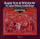 Raise Your Window: A Cajun Music Anthology, 1928
