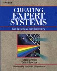Creating Expert Systems for Business and Industry, Paul Harmon and Brian Sawyer, 0471614963