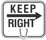Keep Right - Snap-on traffic cone sign 12.75