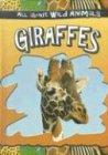 Giraffes, Gareth Stevens Publishing, 0836841166