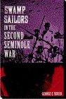 Swamp Sailors in the Second Seminole War, George E. Buker, 0813015146