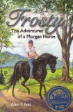 Frosty: The Adventures of a Morgan Horse 2nd Edition by Ellen F. Feld [Paperback]
