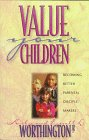 Value Your Children, Kirby Worthington and Everett L. Worthington, 080105401X