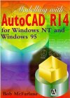 Modelling with AutoCAD Release 14 : For Windows 95 and Windows NT, McFarlane, Robert, 0470328983