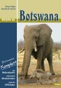 Reisen in Botswana: Botswana komplett - alle Nationalparks, interessante Allradstrecken, wertvolle GPS-Daten: Ein Reisebegleiter für Natur und Abenteuer