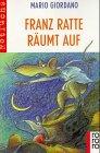 Franz Ratte rumt auf. ( Ab 10 J.).
