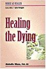 Healing the Dying: Nurse as Healer Series