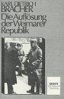 Die Auflösung der Weimarer Republik