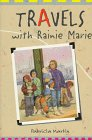 Travels with Rainie Marie, Patricia Martin, 078680257X