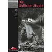 Die tödliche Utopie: Bilder, Texte, Dokumente, Daten zum Dritten Reich (Veröffentlichungen des Instituts für Zeitgeschichte zur Dokumentation Obersalzberg)