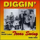 - Diggin' Texas Swing: Hot, Small Label, 1946-1955