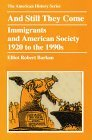 img - for And Still They Come: Immigrants and American Society, 1920 to the 1990s: 1st (First) Edition book / textbook / text book